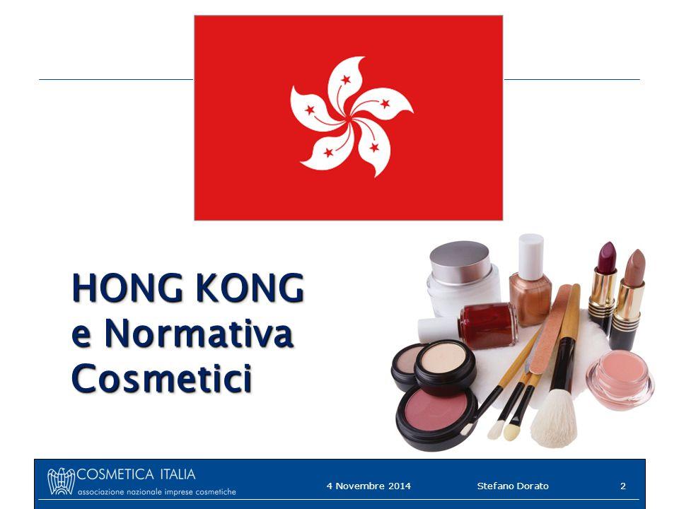 HONG KONG e Normativa Cosmetici HONG KONG e Normativa Cosmetici 4 Novembre 2014Stefano Dorato2
