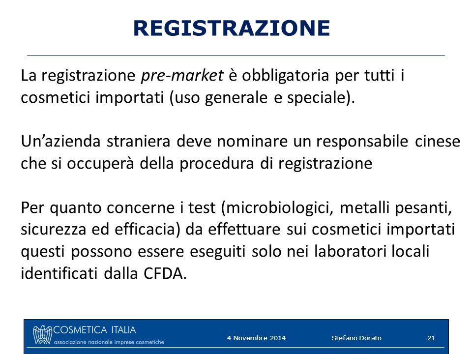REGISTRAZIONE La registrazione pre-market è obbligatoria per tutti i cosmetici importati (uso generale e speciale). Un'azienda straniera deve nominare