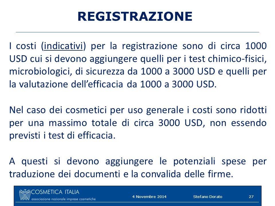 REGISTRAZIONE I costi (indicativi) per la registrazione sono di circa 1000 USD cui si devono aggiungere quelli per i test chimico-fisici, microbiologici, di sicurezza da 1000 a 3000 USD e quelli per la valutazione dell'efficacia da 1000 a 3000 USD.