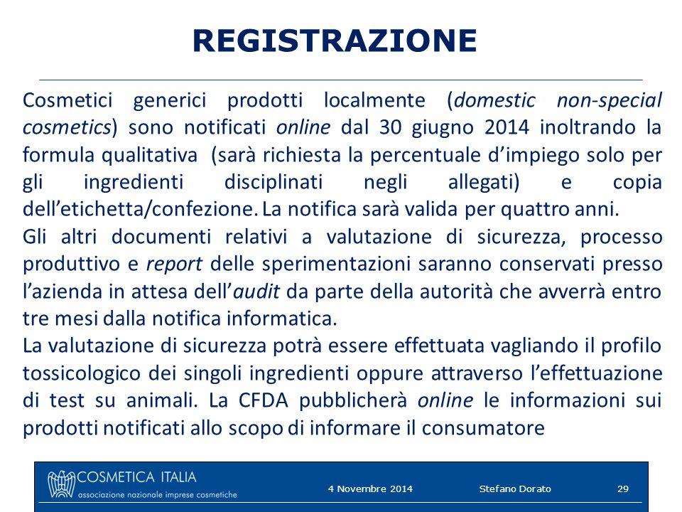REGISTRAZIONE Cosmetici generici prodotti localmente (domestic non-special cosmetics) sono notificati online dal 30 giugno 2014 inoltrando la formula