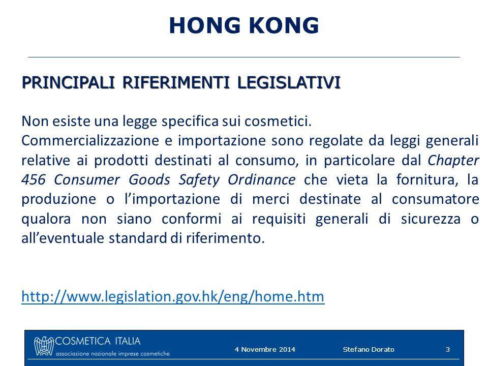 HONG KONG PRINCIPALI RIFERIMENTI LEGISLATIVI Non esiste una legge specifica sui cosmetici. Commercializzazione e importazione sono regolate da leggi g
