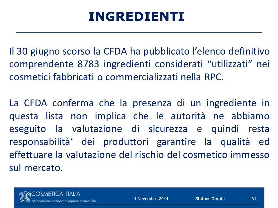 INGREDIENTI Il 30 giugno scorso la CFDA ha pubblicato l'elenco definitivo comprendente 8783 ingredienti considerati utilizzati nei cosmetici fabbricati o commercializzati nella RPC.