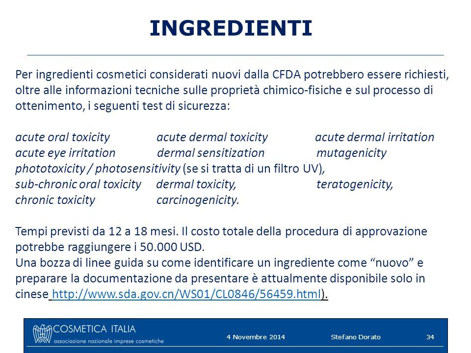 INGREDIENTI Per ingredienti cosmetici considerati nuovi dalla CFDA potrebbero essere richiesti, oltre alle informazioni tecniche sulle proprietà chimi