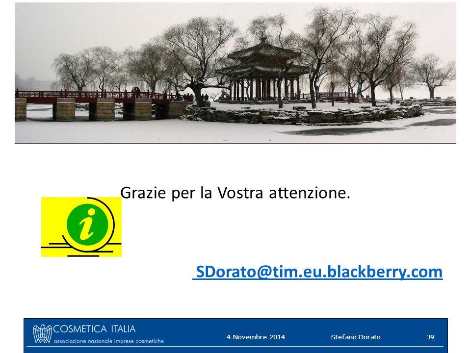 4 Novembre 2014Stefano Dorato39 Grazie per la Vostra attenzione. SDorato@tim.eu.blackberry.com