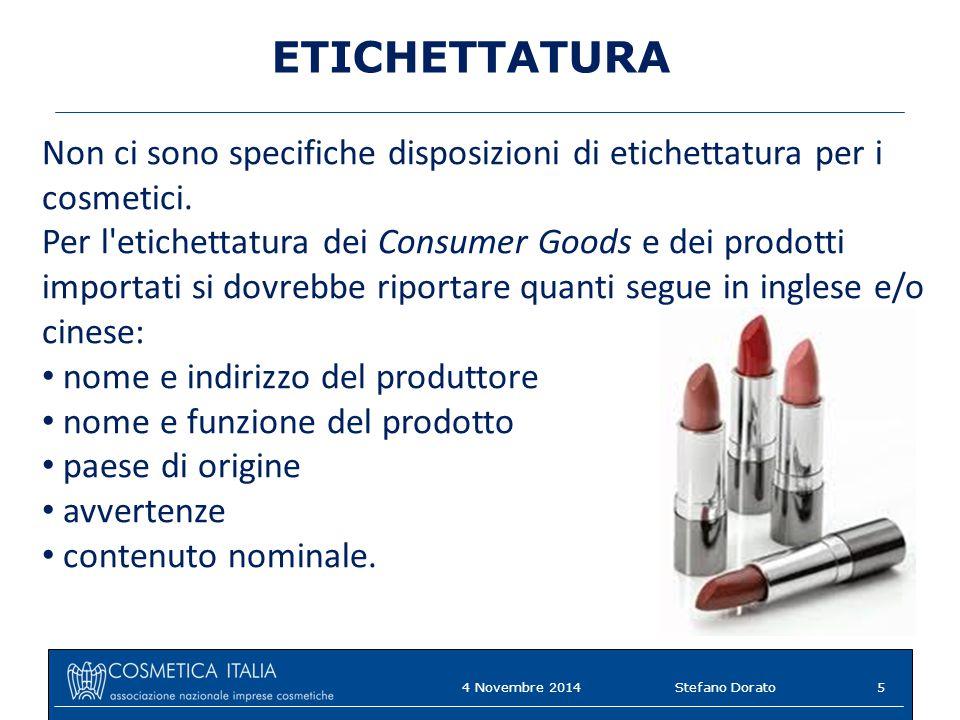 ETICHETTATURA Non ci sono specifiche disposizioni di etichettatura per i cosmetici.