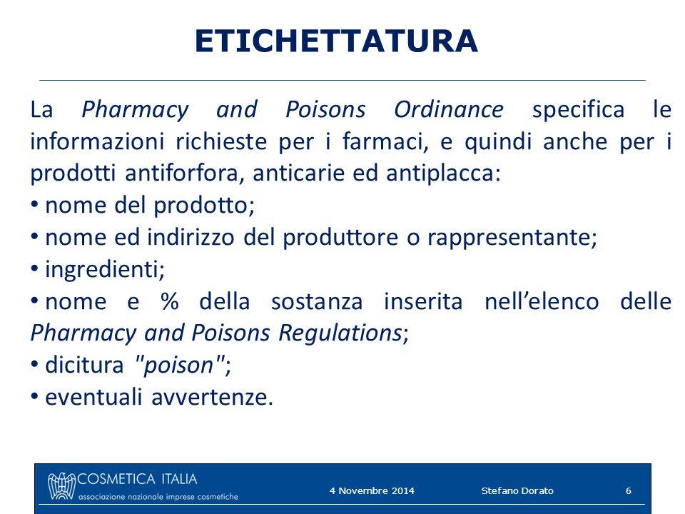 ETICHETTATURA La Pharmacy and Poisons Ordinance specifica le informazioni richieste per i farmaci, e quindi anche per i prodotti antiforfora, anticari