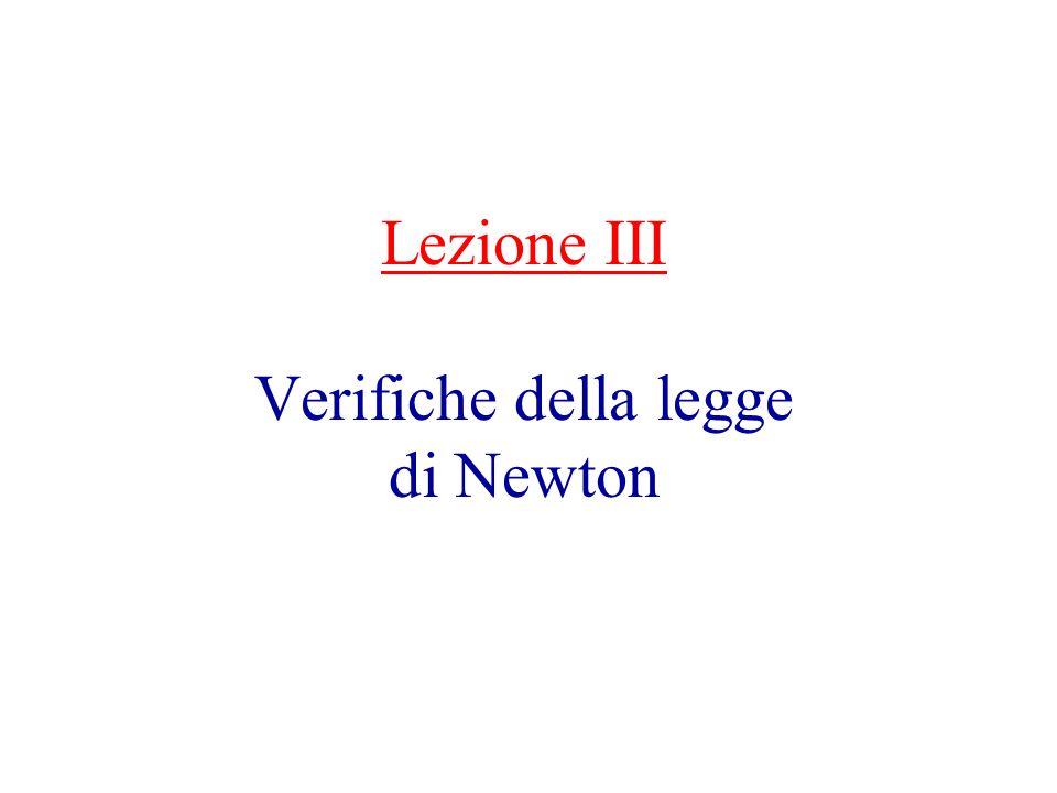 Lezione III Verifiche della legge di Newton