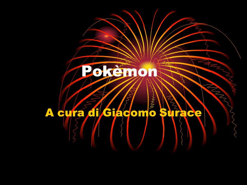 Pokèmon A cura di Giacomo Surace