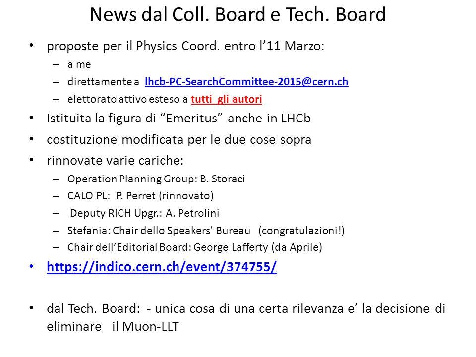 News dal Coll. Board e Tech. Board proposte per il Physics Coord.