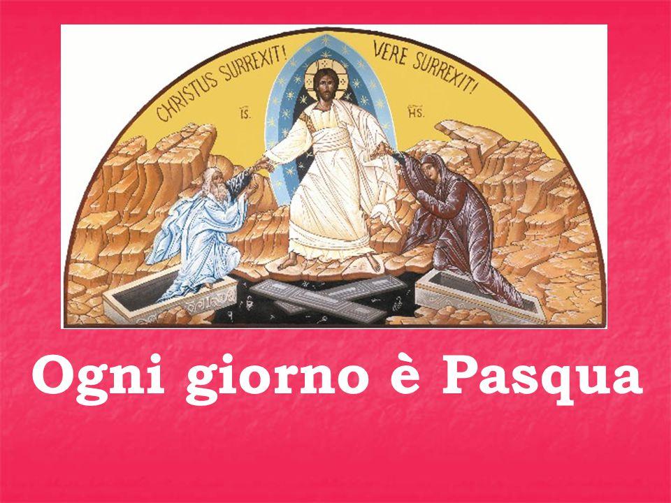 Ogni giorno è Pasqua
