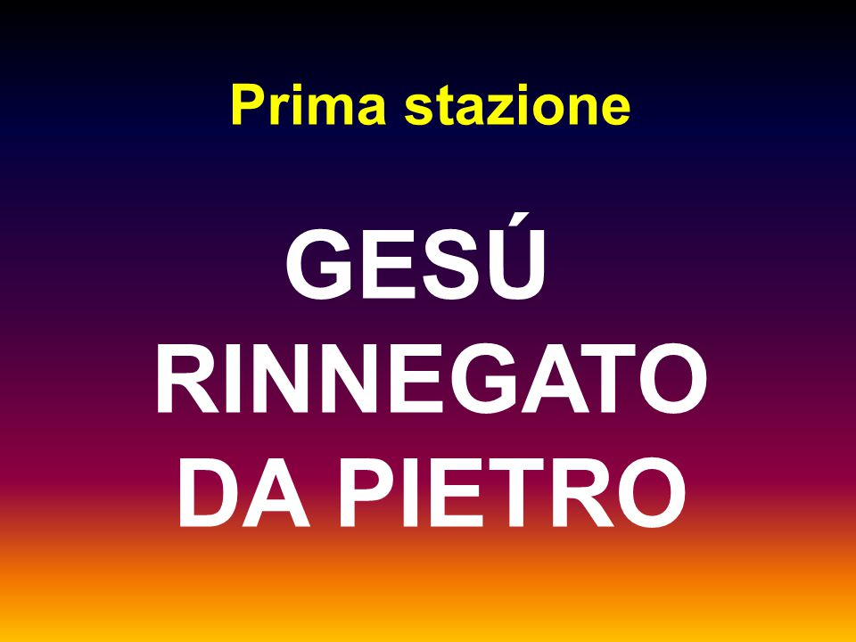 Prima stazione GESÚ RINNEGATO DA PIETRO