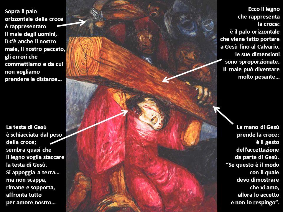 Sopra il palo orizzontale della croce è rappresentato il male degli uomini, lì c'è anche il nostro male, il nostro peccato, gli errori che commettiamo