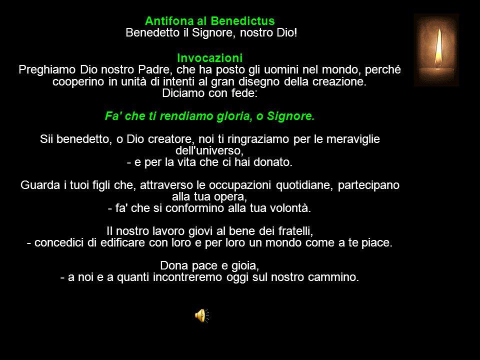Antifona al Benedictus Benedetto il Signore, nostro Dio.