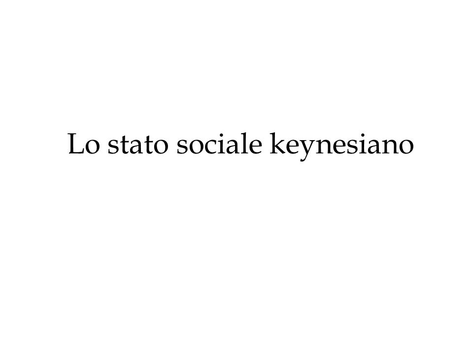 Lo stato sociale keynesiano