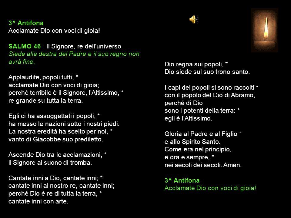 3^ Antifona Acclamate Dio con voci di gioia.