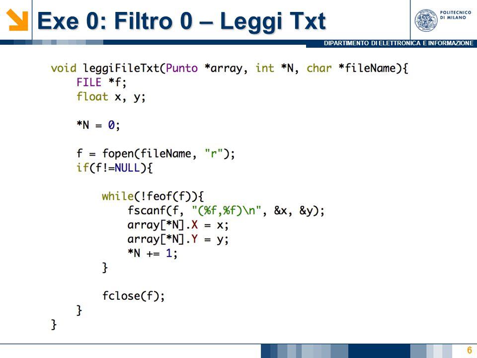 DIPARTIMENTO DI ELETTRONICA E INFORMAZIONE Exe 0: Filtro 0 – Leggi Txt 6