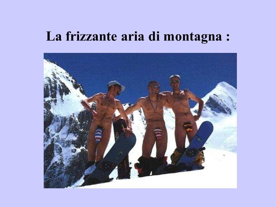 La frizzante aria di montagna :