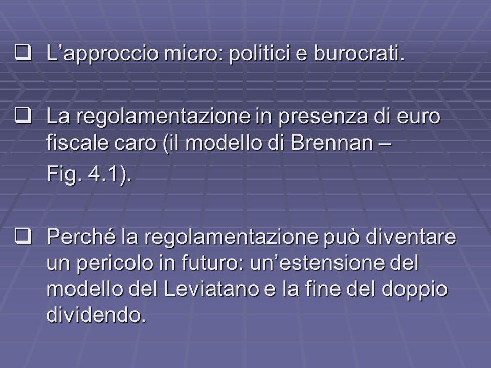  L'approccio micro: politici e burocrati.