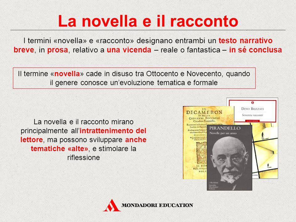 La novella e il racconto I termini «novella» e «racconto» designano entrambi un testo narrativo breve, in prosa, relativo a una vicenda – reale o fant