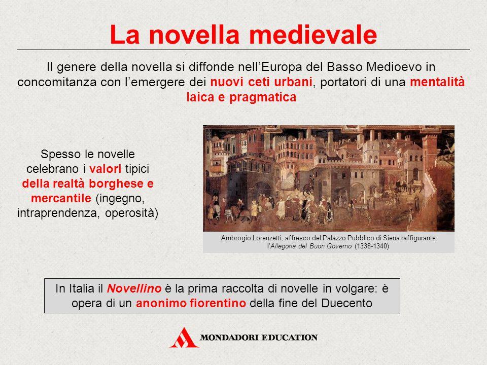 La novella medievale Il genere della novella si diffonde nell'Europa del Basso Medioevo in concomitanza con l'emergere dei nuovi ceti urbani, portator