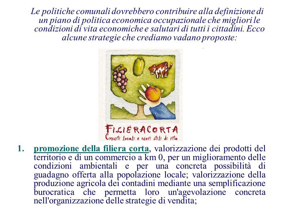 Le politiche comunali dovrebbero contribuire alla definizione di un piano di politica economica occupazionale che migliori le condizioni di vita economiche e salutari di tutti i cittadini.