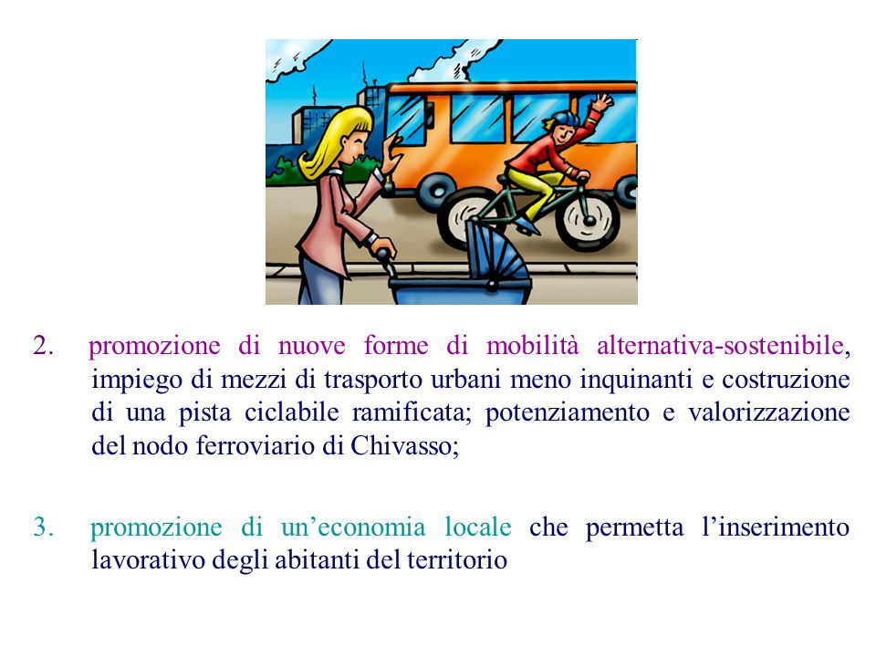 2. promozione di nuove forme di mobilità alternativa-sostenibile, impiego di mezzi di trasporto urbani meno inquinanti e costruzione di una pista cicl