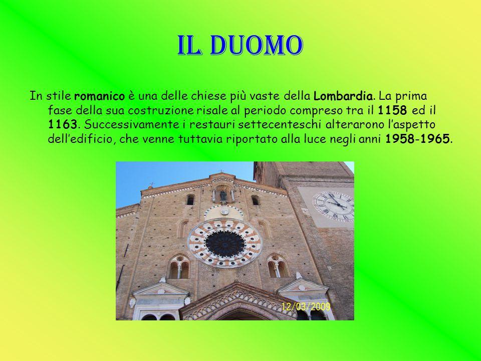 Il Duomo In stile romanico è una delle chiese più vaste della Lombardia. La prima fase della sua costruzione risale al periodo compreso tra il 1158 ed