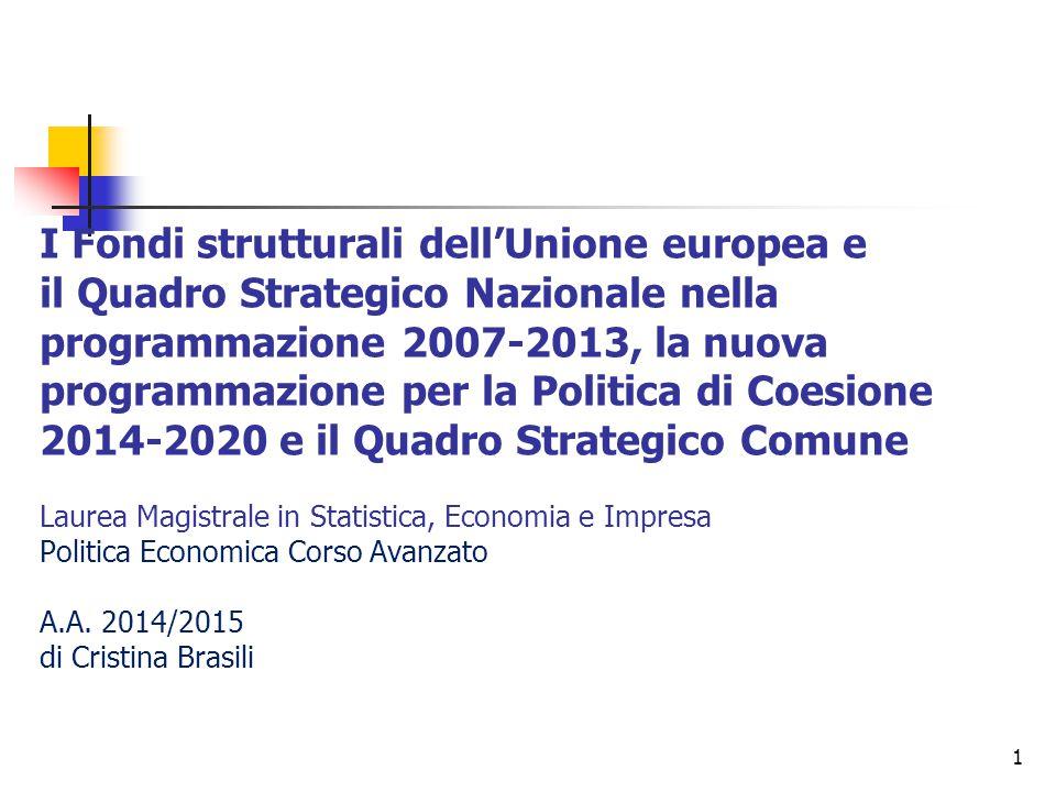 1 I Fondi strutturali dell'Unione europea e il Quadro Strategico Nazionale nella programmazione 2007-2013, la nuova programmazione per la Politica di