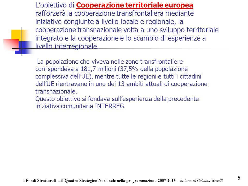 5 L'obiettivo di Cooperazione territoriale europea rafforzerà la cooperazione transfrontaliera mediante iniziative congiunte a livello locale e region