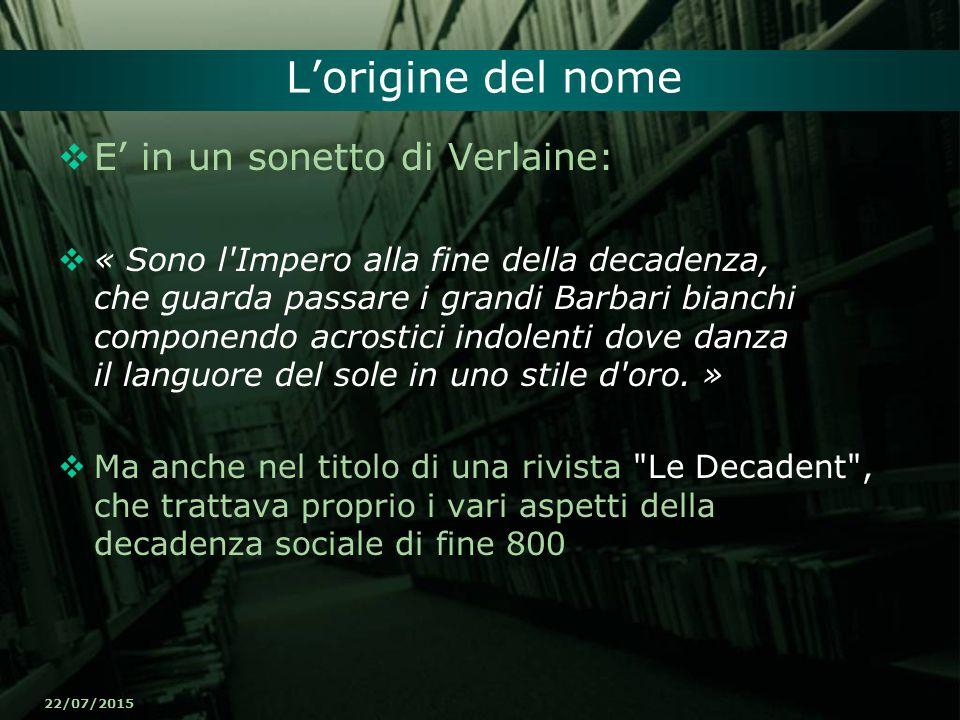 22/07/2015 L'origine del nome  E' in un sonetto di Verlaine:  « Sono l'Impero alla fine della decadenza, che guarda passare i grandi Barbari bianchi