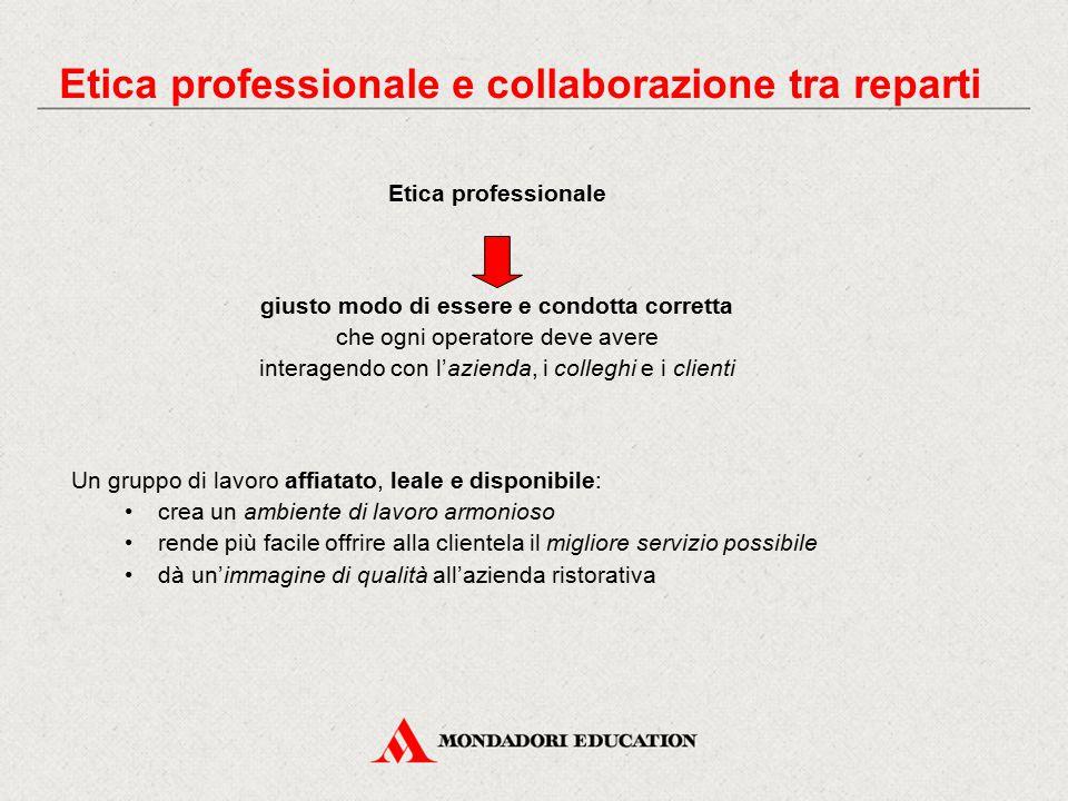 Etica professionale e collaborazione tra reparti Etica professionale giusto modo di essere e condotta corretta che ogni operatore deve avere interagen