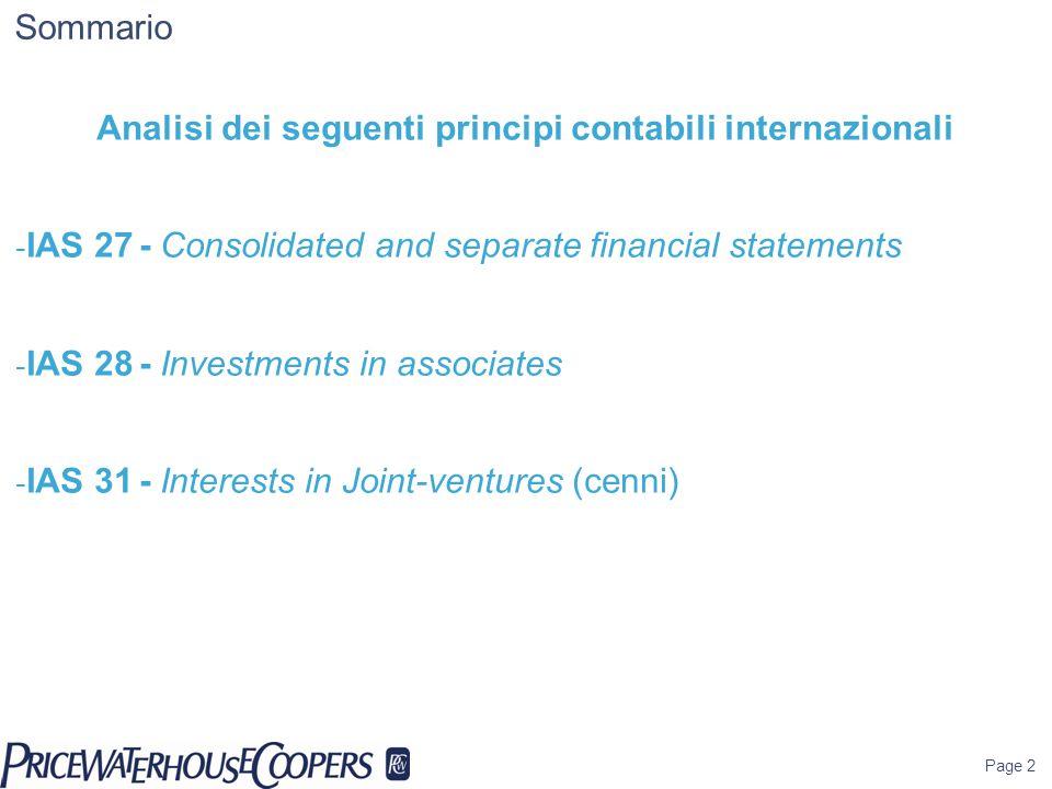 Page 63 IAS 18: Ricavi Differenze principali rispetto ai principi italiani Il riconoscimento di un ricavo è subordinato alla sua misurabilità, al beneficio economico dell'impresa venditrice e alla misurabilità dei relativi costi.