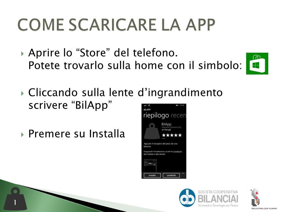 """ Aprire lo """"Store"""" del telefono. Potete trovarlo sulla home con il simbolo:  Cliccando sulla lente d'ingrandimento scrivere """"BilApp""""  Premere su In"""