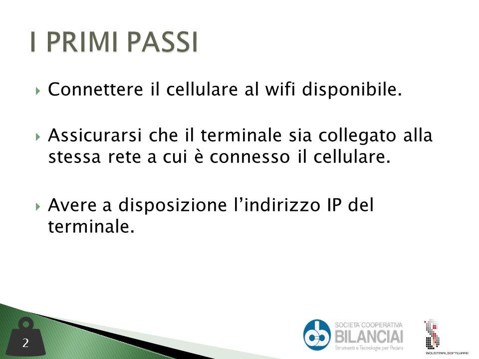  Connettere il cellulare al wifi disponibile.