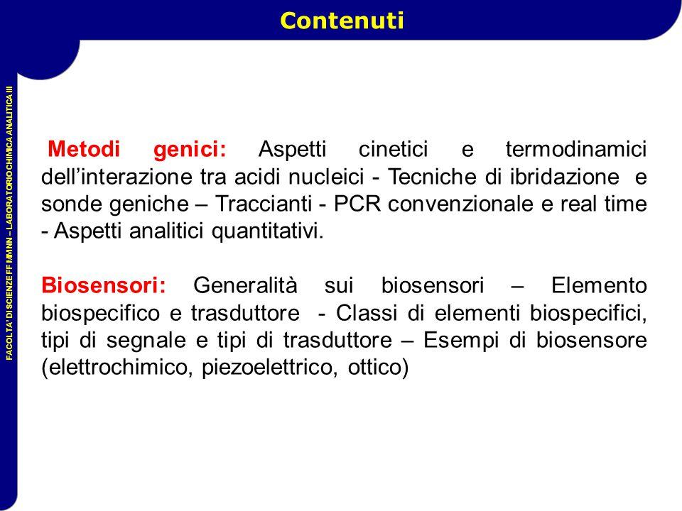 FACOLTA' DI SCIENZE FF MM NN – LABORATORIO CHIMICA ANALITICA III Contenuti Metodi genici: Aspetti cinetici e termodinamici dell'interazione tra acidi
