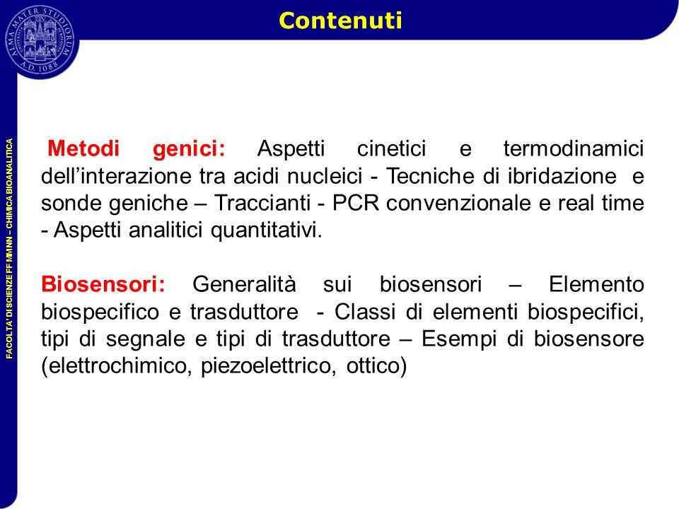 FACOLTA' DI SCIENZE FF MM NN – CHIMICA BIOANALITICA Contenuti Metodi genici: Aspetti cinetici e termodinamici dell'interazione tra acidi nucleici - Te