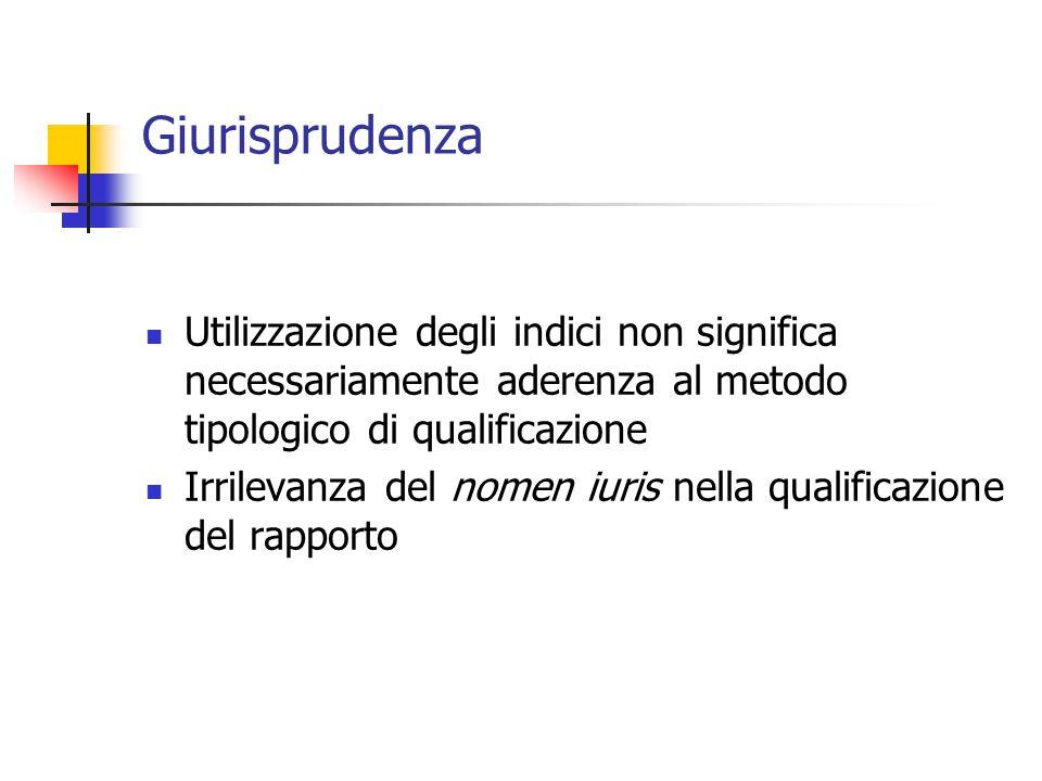 Giurisprudenza Utilizzazione degli indici non significa necessariamente aderenza al metodo tipologico di qualificazione Irrilevanza del nomen iuris ne