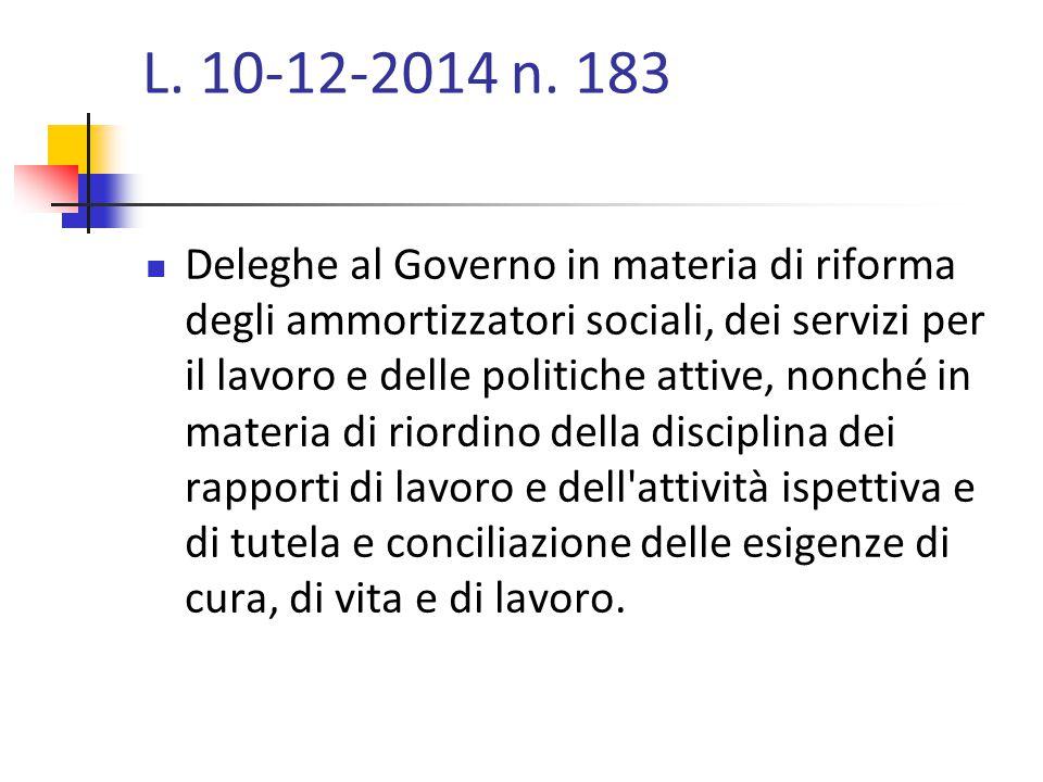 L. 10-12-2014 n. 183 Deleghe al Governo in materia di riforma degli ammortizzatori sociali, dei servizi per il lavoro e delle politiche attive, nonché