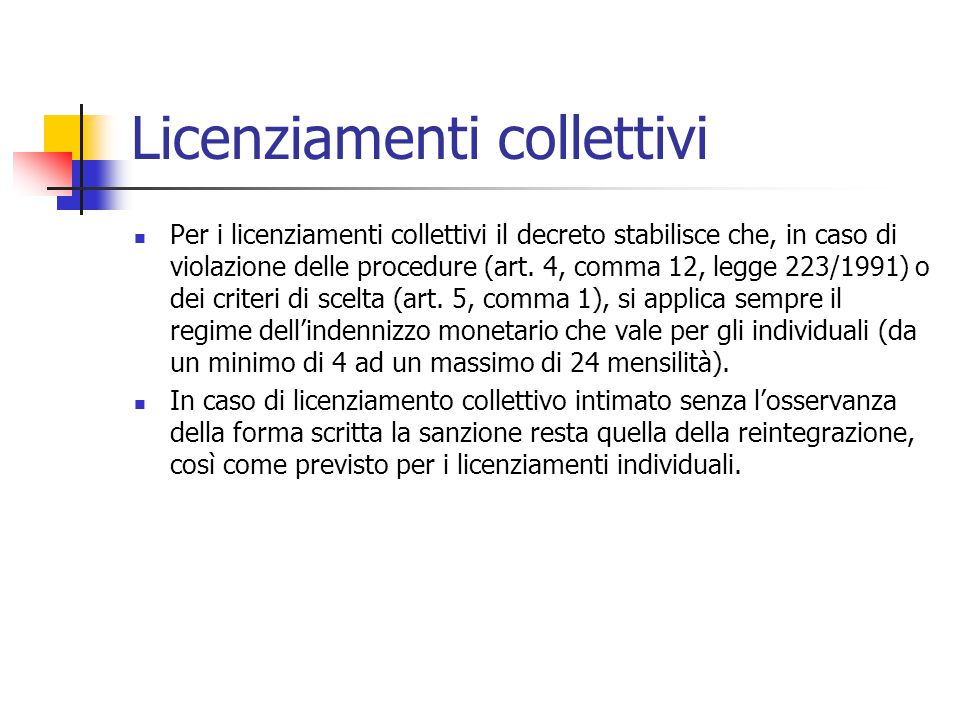 Licenziamenti collettivi Per i licenziamenti collettivi il decreto stabilisce che, in caso di violazione delle procedure (art. 4, comma 12, legge 223/