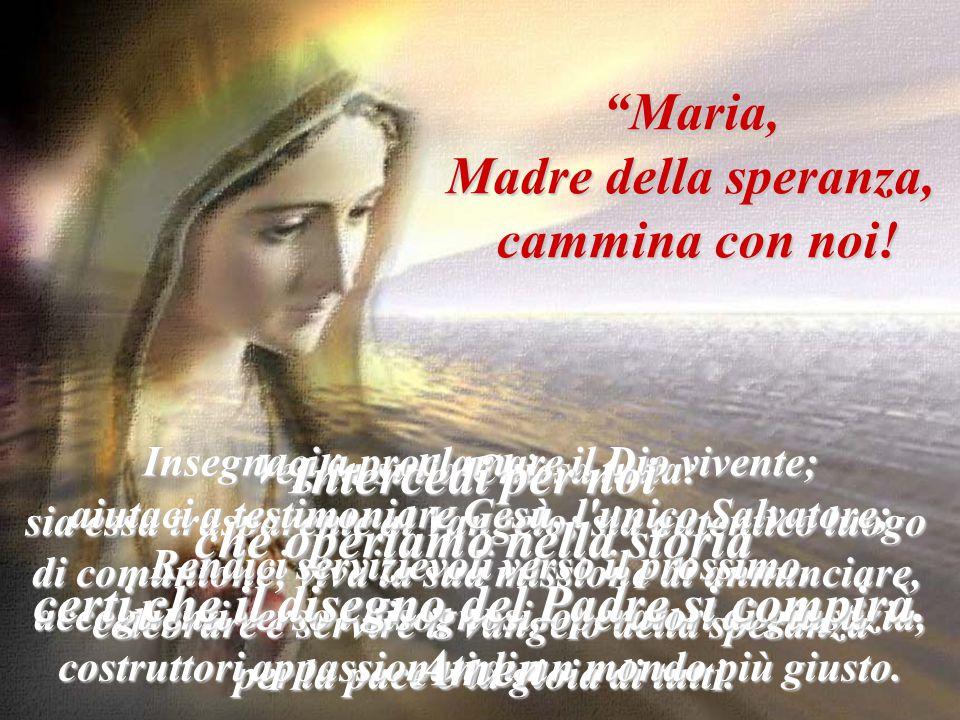 Maria (…) creatura nuova plasmata dallo Spirito Santo, fa crescere in noi la virtù della speranza.