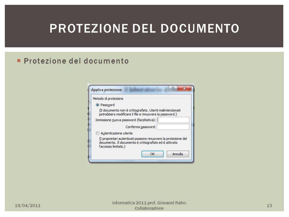  Protezione del documento 19/04/2011 Informatica 2011 prof. Giovanni Raho: Collaborazione 13 PROTEZIONE DEL DOCUMENTO
