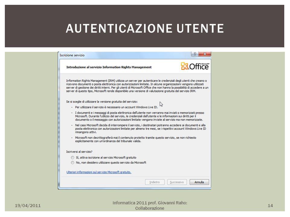 19/04/2011 Informatica 2011 prof. Giovanni Raho: Collaborazione 14 AUTENTICAZIONE UTENTE