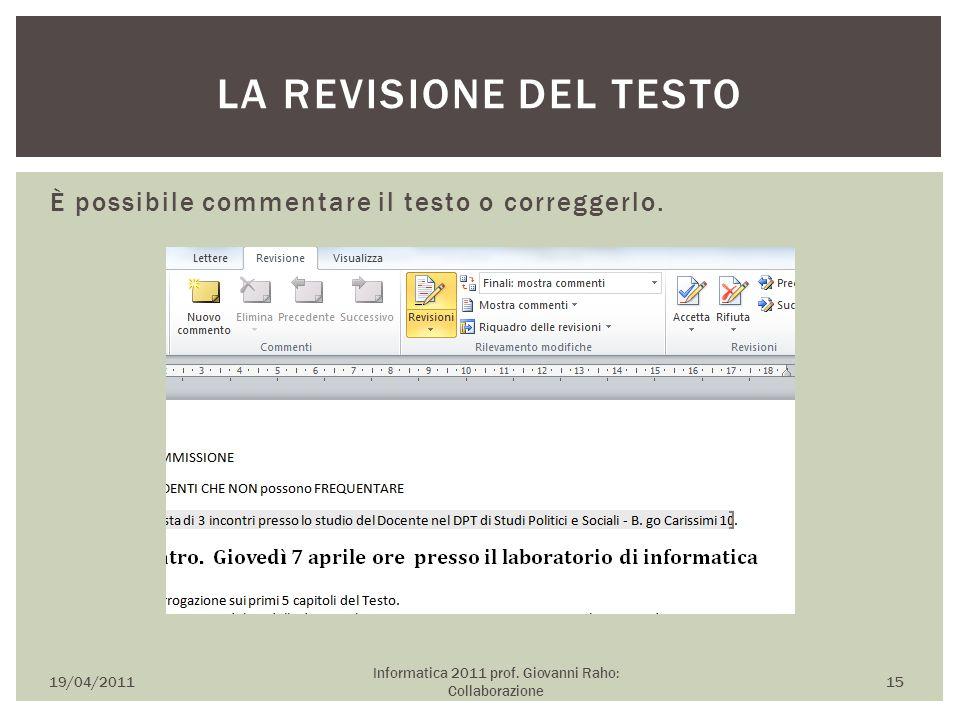 È possibile commentare il testo o correggerlo. 19/04/2011 Informatica 2011 prof.