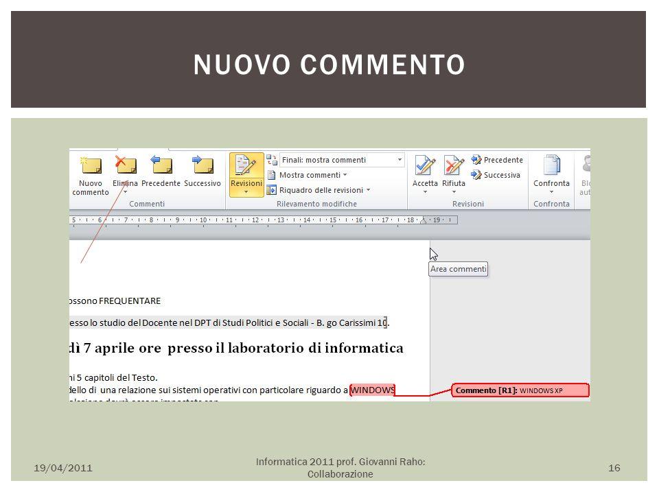 19/04/2011 Informatica 2011 prof. Giovanni Raho: Collaborazione 16 NUOVO COMMENTO