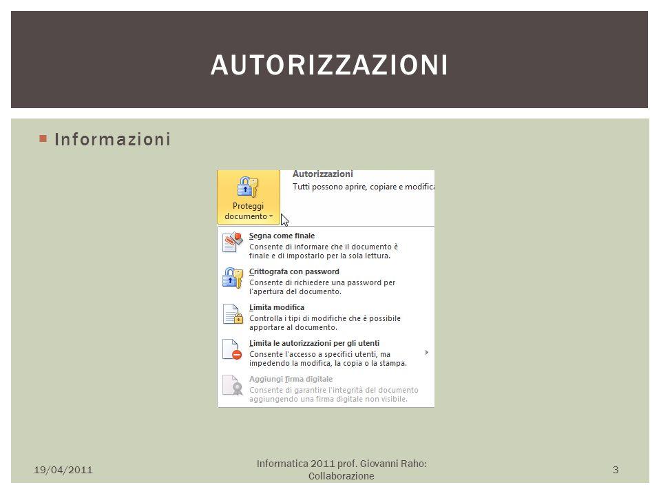  Informazioni 19/04/2011 Informatica 2011 prof. Giovanni Raho: Collaborazione 3 AUTORIZZAZIONI