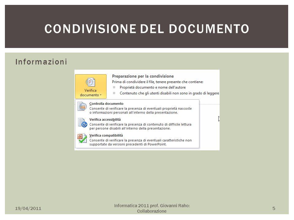 Informazioni 19/04/2011 Informatica 2011 prof. Giovanni Raho: Collaborazione 5 CONDIVISIONE DEL DOCUMENTO