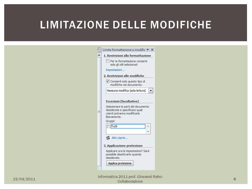 19/04/2011 Informatica 2011 prof. Giovanni Raho: Collaborazione 8 LIMITAZIONE DELLE MODIFICHE