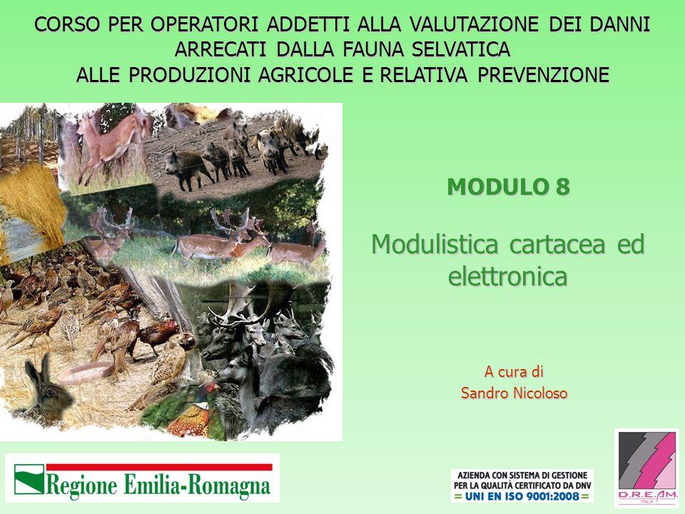 MODULO 8 Modulistica cartacea ed elettronica A cura di Sandro Nicoloso CORSO PER OPERATORI ADDETTI ALLA VALUTAZIONE DEI DANNI ARRECATI DALLA FAUNA SEL