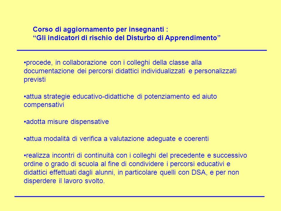 """Corso di aggiornamento per insegnanti : """"Gli indicatori di rischio del Disturbo di Apprendimento"""" DISLESSIA procede, in collaborazione con i colleghi"""