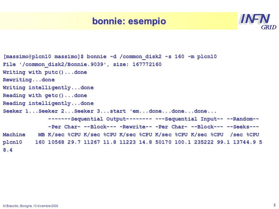 LNL M.Biasotto, Bologna, 13 dicembre 2000 6 benchmark tools: iozone  più complesso: molte opzioni disponibili e molti parametri configurabili  può eseguire molti test diversi  read, write, random read/write, read-backwards, stride- read, fread, fwrite, pread, pwrite, ecc..